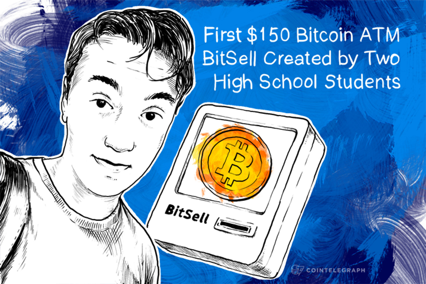 First $150 Bitcoin ATM BitSell Created by Two High School Students