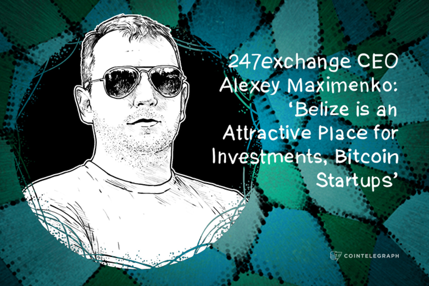 InterMoney Exchange (247exchange.com) CEO Alexey Maximenko: 'Belize is an Attractive Place for Investments, Bitcoin Startups'