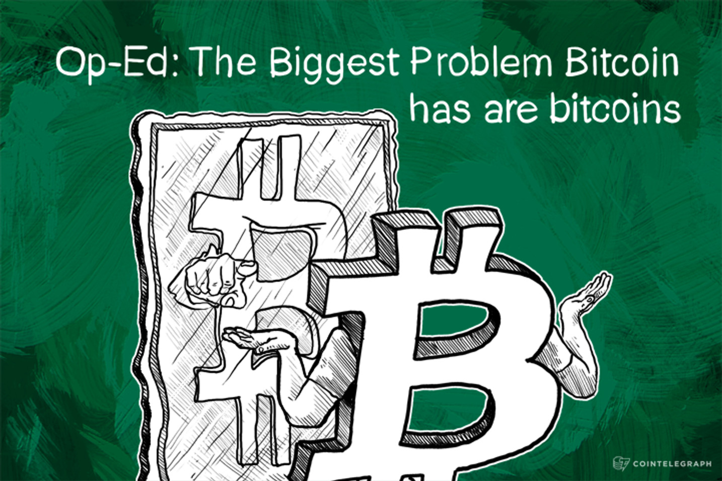 Op-Ed: The Biggest Problem Bitcoin has are bitcoins