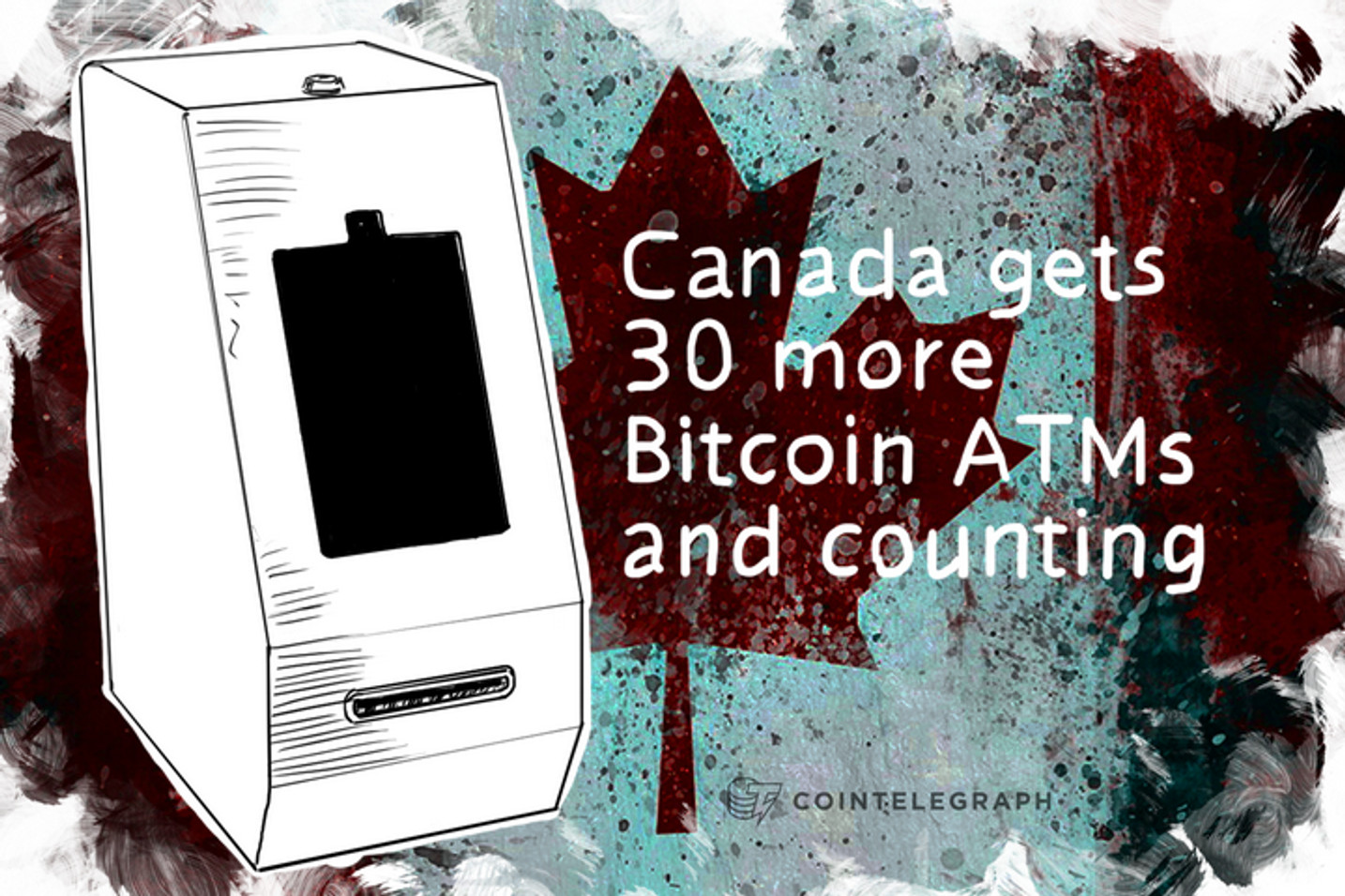 Canada gets 30 more Bitcoin ATMs and counting