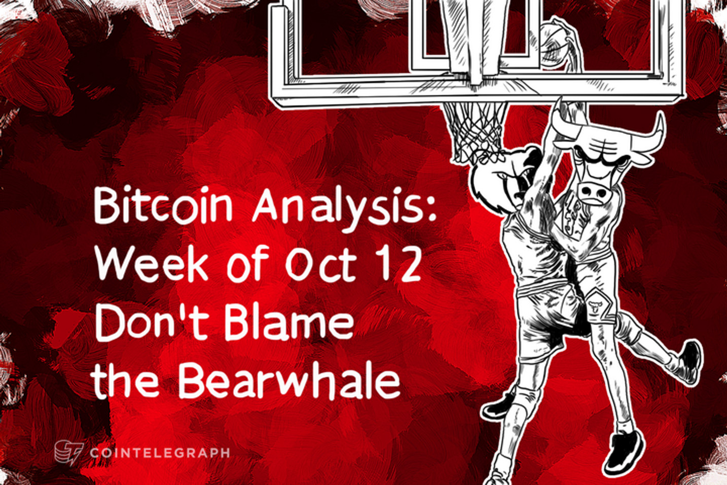 Bitcoin Analysis: Week of Oct 12 (Don't Blame the Bearwhale)