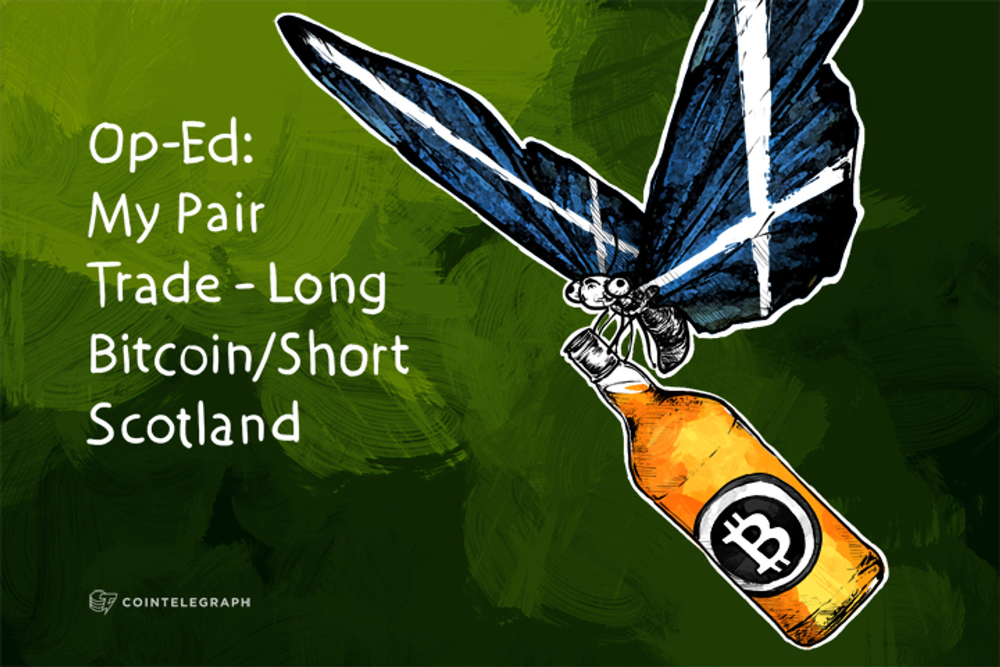 Op-Ed: My Pair Trade - Long Bitcoin/Short Scotland