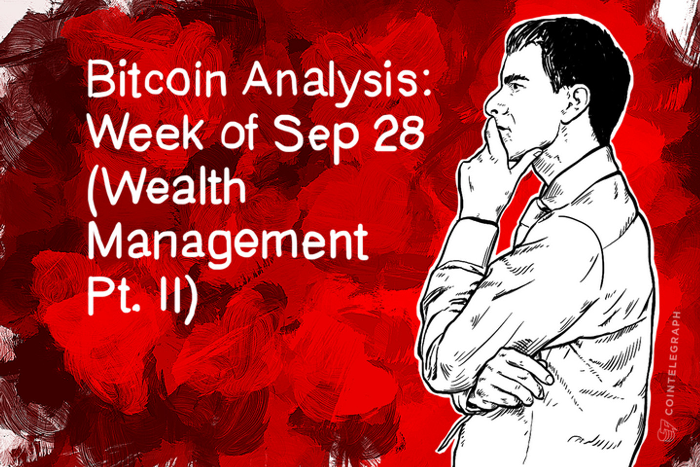 Bitcoin Analysis: Week of Sep 28 (Wealth Management Pt. II)
