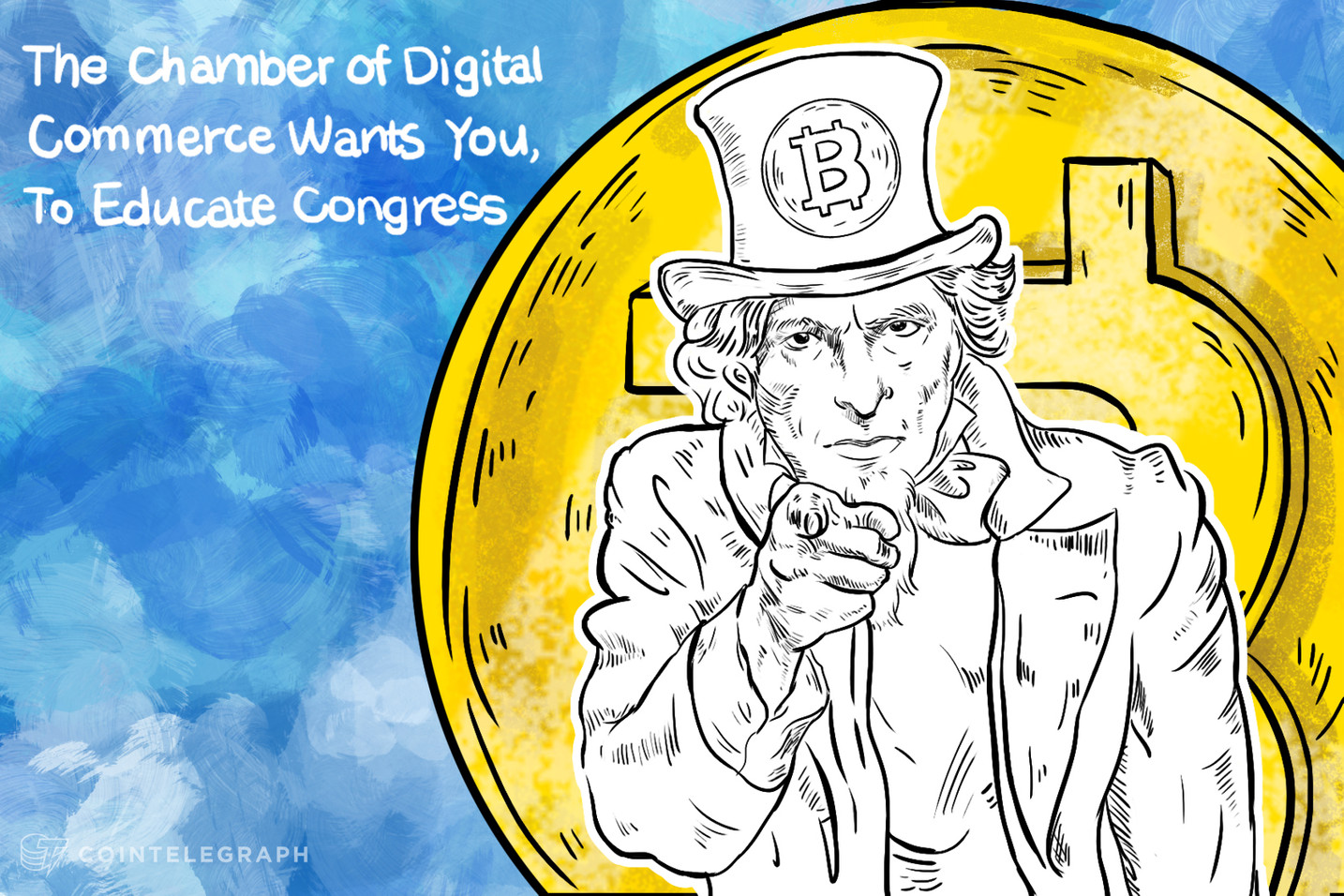 The Chamber of Digital Commerce Wants You, To Educate Congress