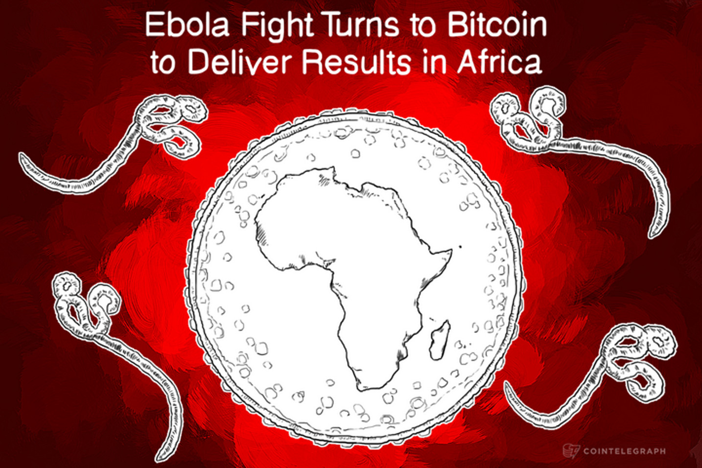 Ebola Fight Turns to Bitcoin to Deliver Results in Africa