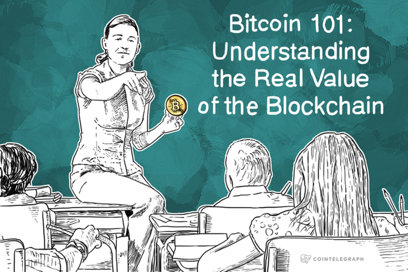 Bitcoin 101: Understanding the Real Value of the Blockchain
