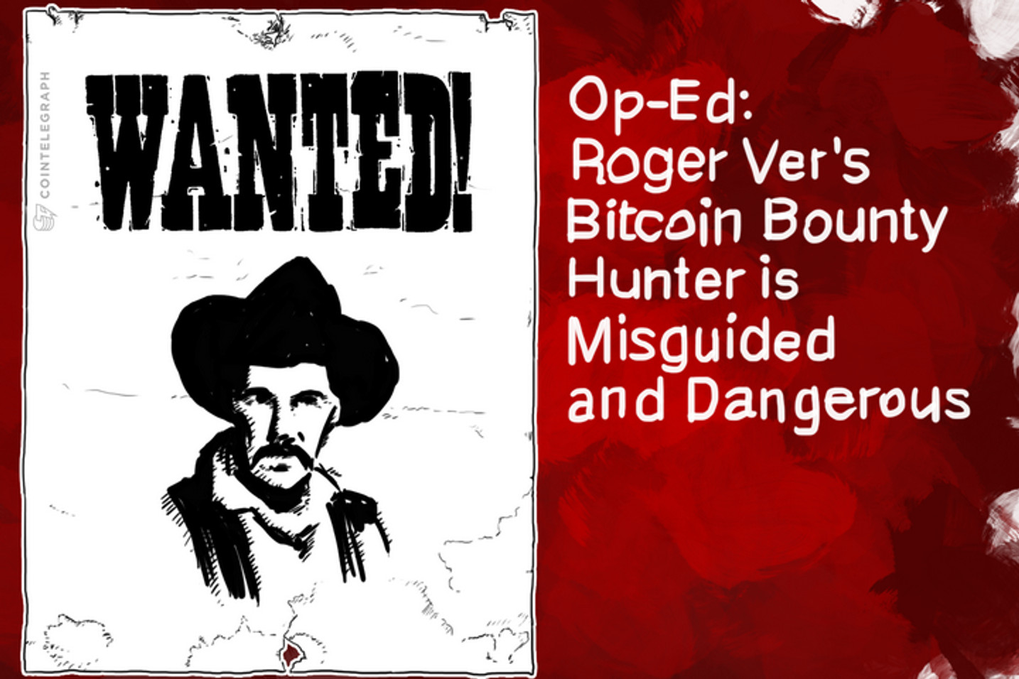 Op-Ed: Roger Ver's Bitcoin Bounty Hunter is Misguided and Dangerous