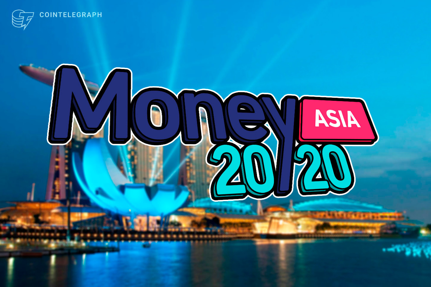 Kickstart the Decade with Asia's Biggest Disruptors at Money20/20 Asia