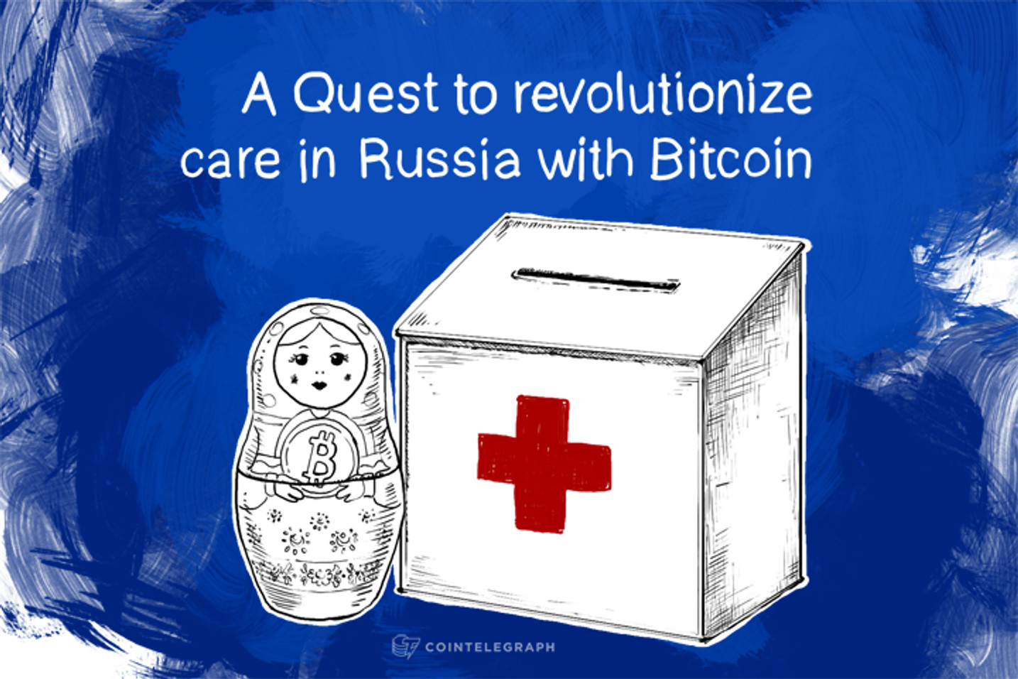 A Quest to revolutionize care in Russia with Bitcoin