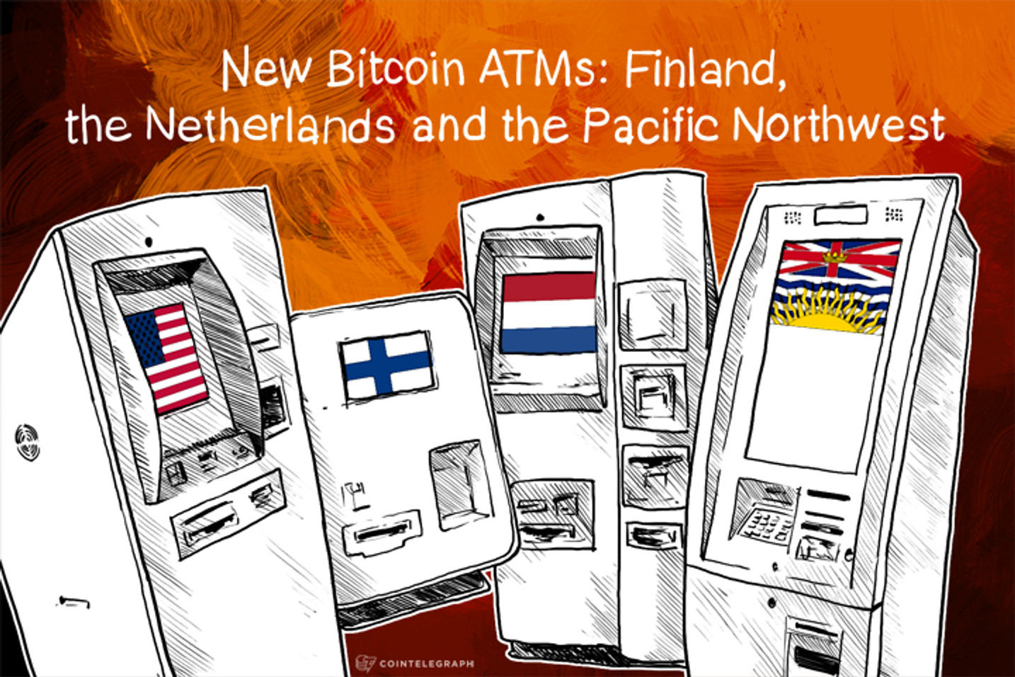 New Bitcoin ATMs: Finland, the Netherlands and the Pacific Northwest