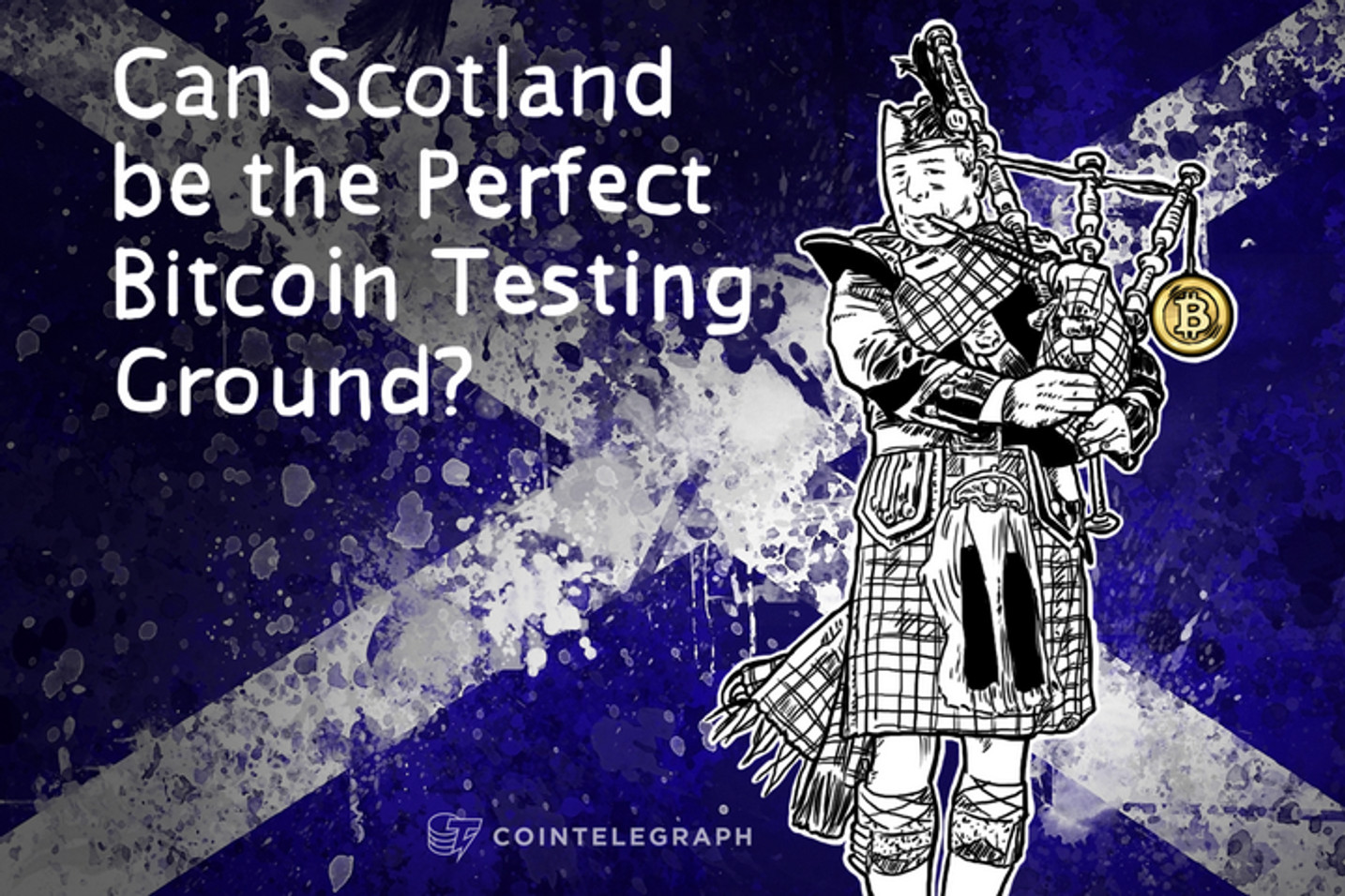 Can Scotland be the Perfect Bitcoin Testing Ground?