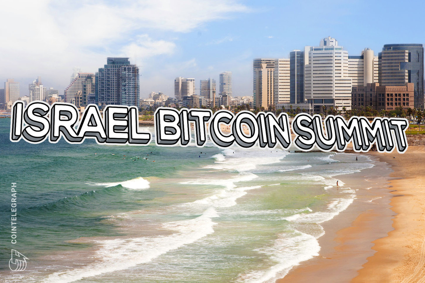 Bitcoin Summit: the Biggest Event for Bitcoin and Blockchain Enthusiasts in Israel
