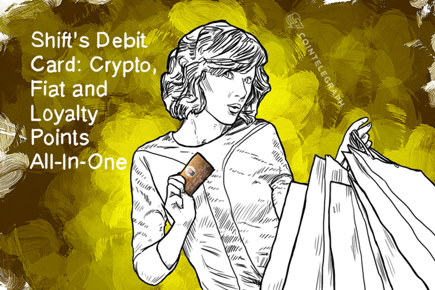Shift's Debit Card: Crypto, Fiat and Loyalty Points All-In-One