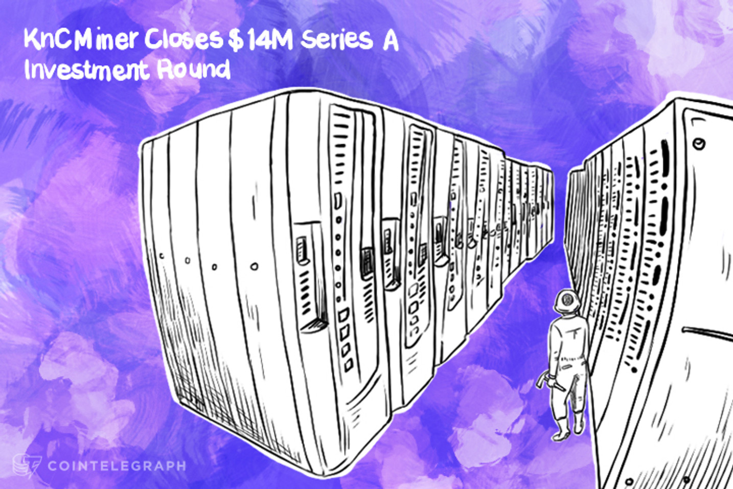 KnCMiner Closes $14M Series A Investment Round