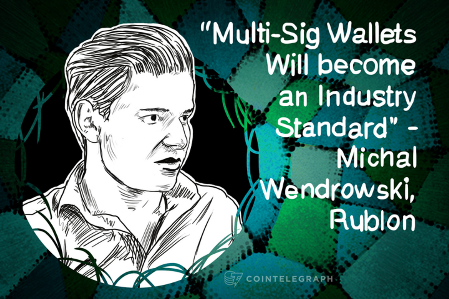 """""""Bitcoin will make the Internet much more Secure and Robust"""" - Michal Wendrowski, Rublon"""