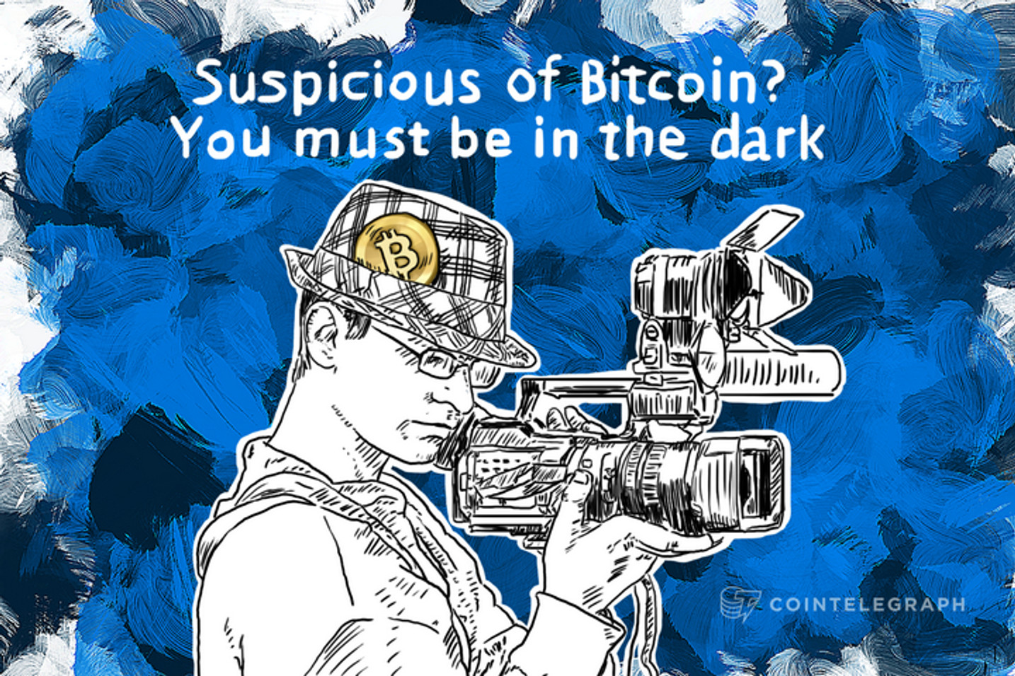 Suspicious of Bitcoin? You must be in the dark