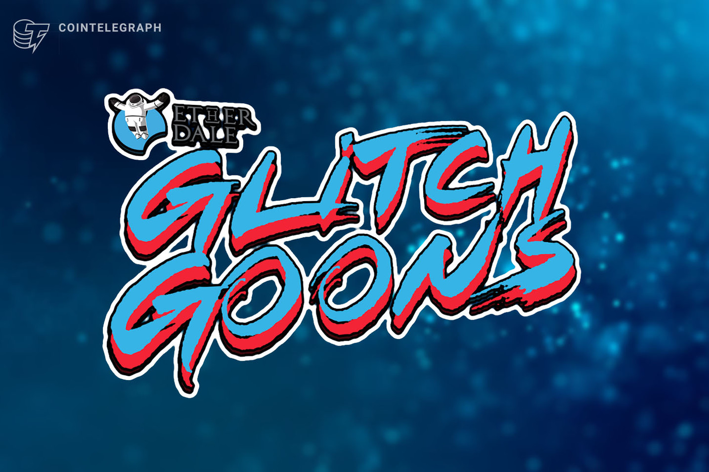 Blockchain Game Developer Ether Dale Announces Glitch Goons Pre-sale