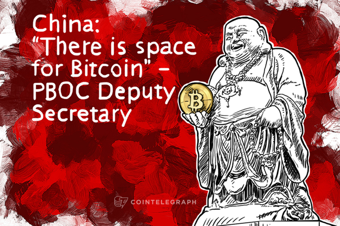 """China: """"There is space for Bitcoin"""" – PBOC Deputy Secretary"""