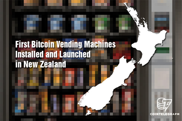 First Bitcoin Vending Machines Installed and Launched in New Zealand