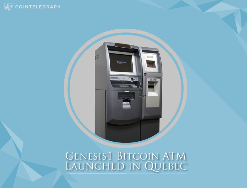 Genesis1 Bitcoin ATM Lanched in Quebec
