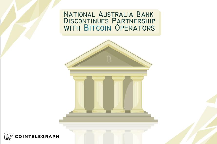 National Australia Bank Discontinues Partnership with Bitcoin Operators