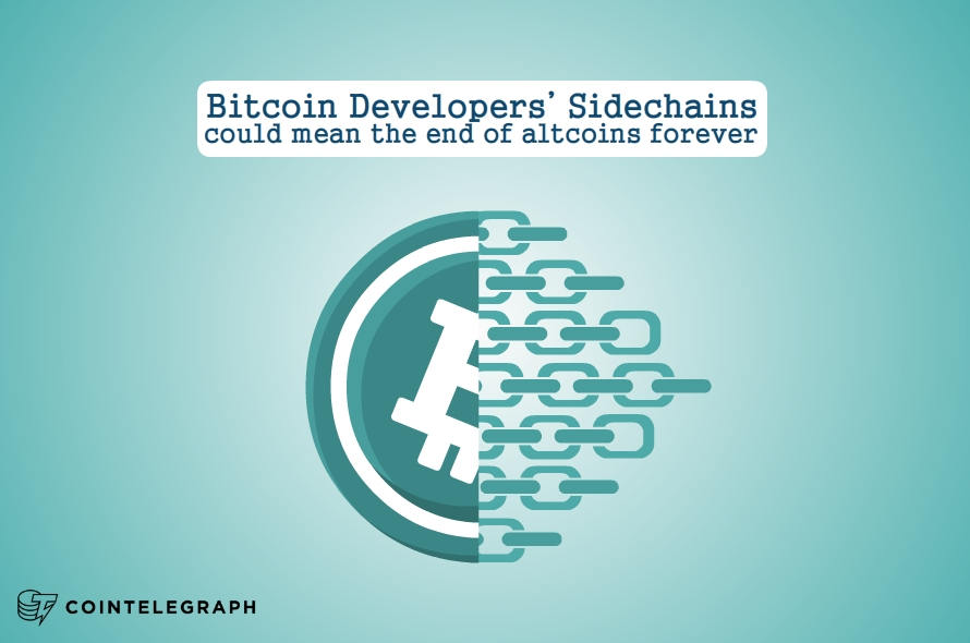 Bitcoin Developers' Sidechains could mean the end of Altcoins forever