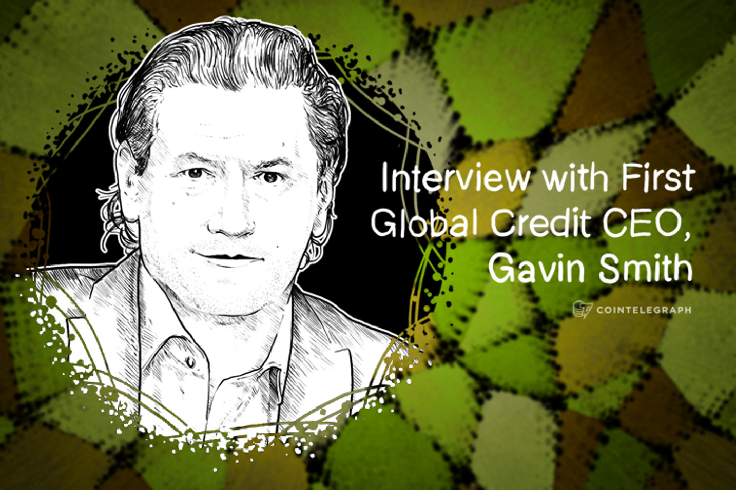First Global Credit CEO, Gavin Smith: 'The Blockchain has the Potential to Take the Stock Exchange to the Next Level'