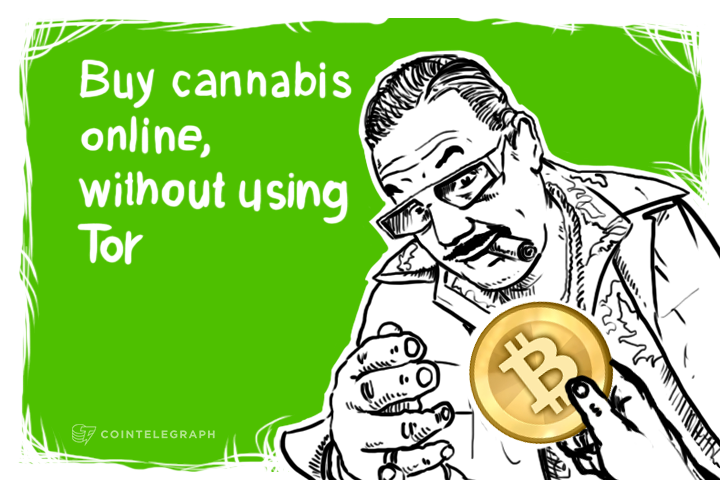 Buy cannabis online, in BTC, without using Tor
