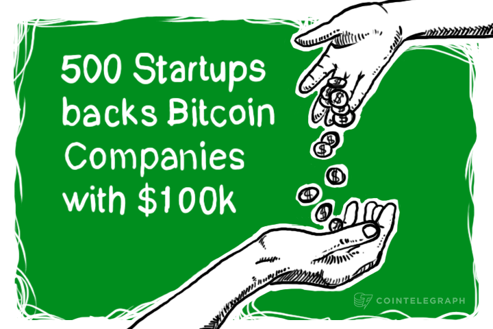 500 Startups backs Bitcoin Companies with $100k