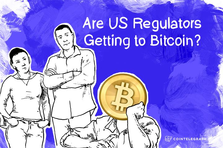Are US Regulators Getting to Bitcoin?