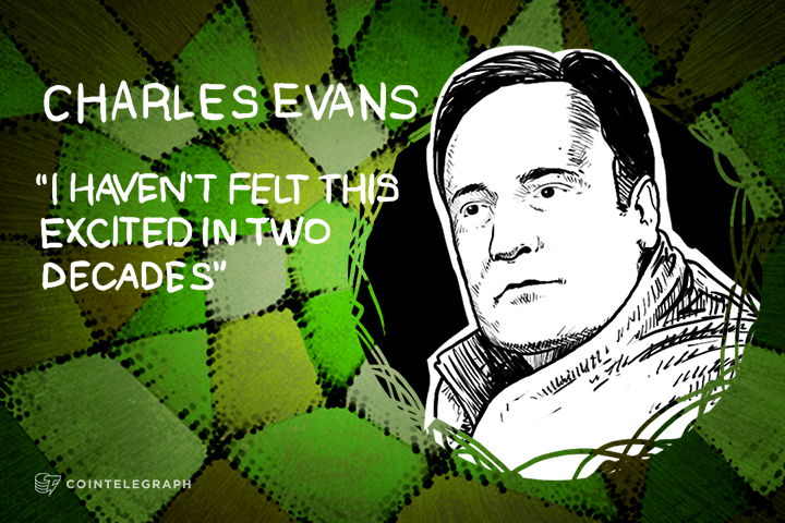 CHARLES EVANS ON BITCOIN: 'I HAVEN'T FELT THIS EXCITED IN TWO DECADES'