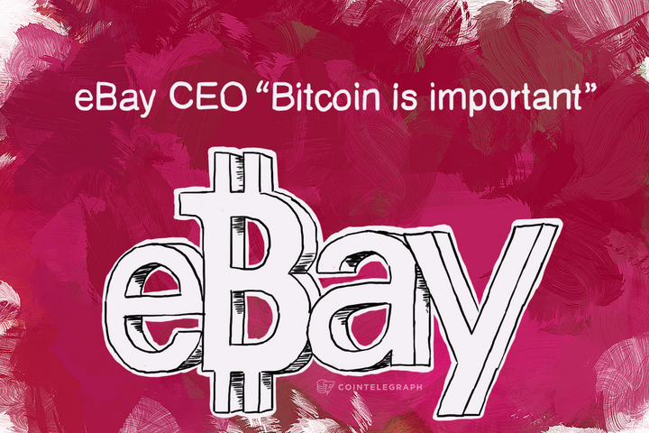 "eBay CEO ""Bitcoin is important"""