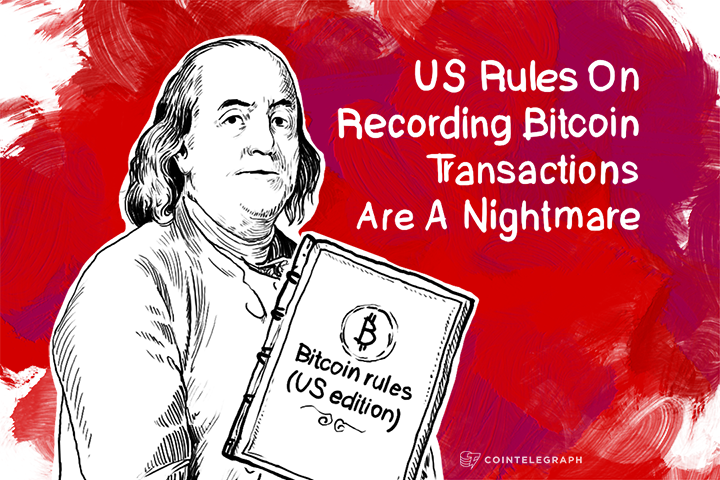 US Rules On Recording Bitcoin Transactions Are A Nightmare