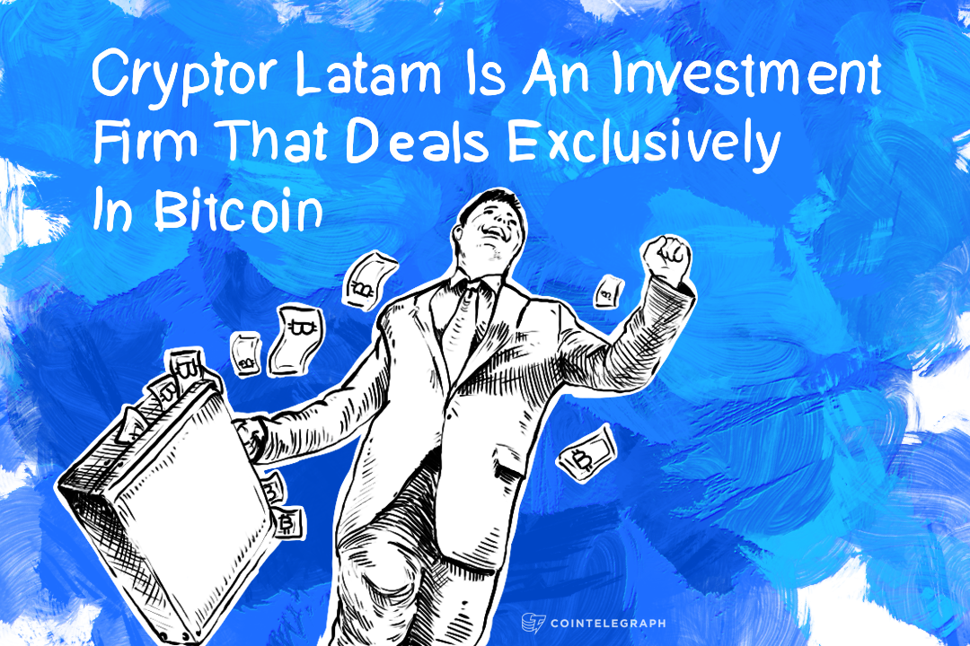 Cryptor Latam Is An Investment Firm That Deals Exclusively In Bitcoin