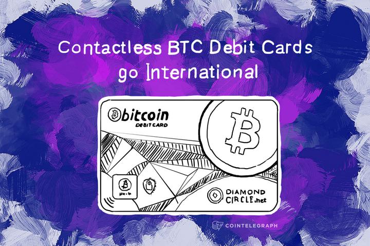 Contactless BTC Debit Cards go International