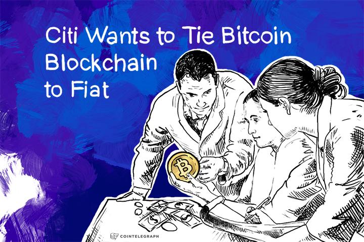Citi Wants to Tie Bitcoin Blockchain to Fiat