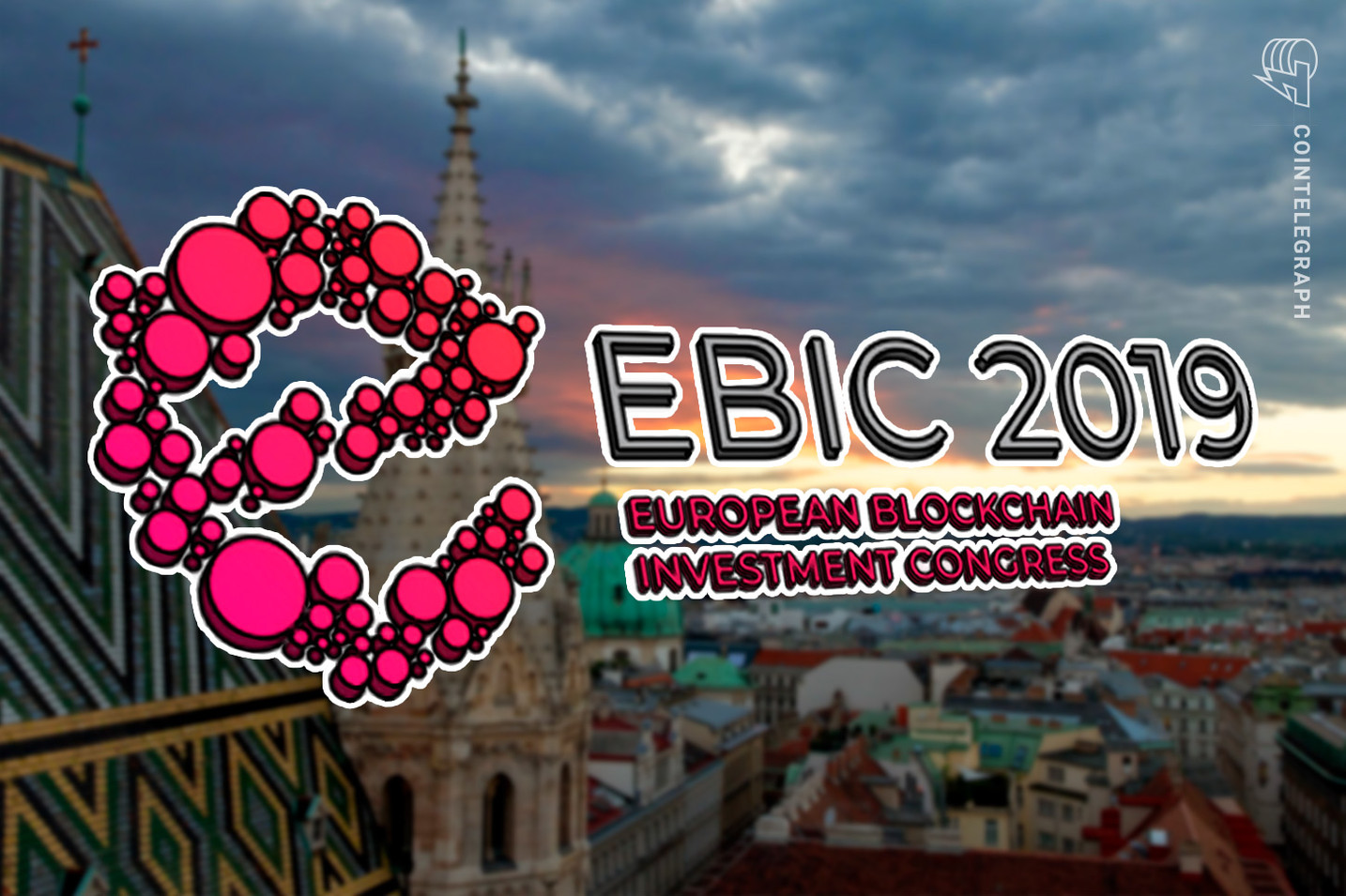 European Blockchain Investment Congress 2019 is About to Take Place in Vienna in Less than Two Weeks