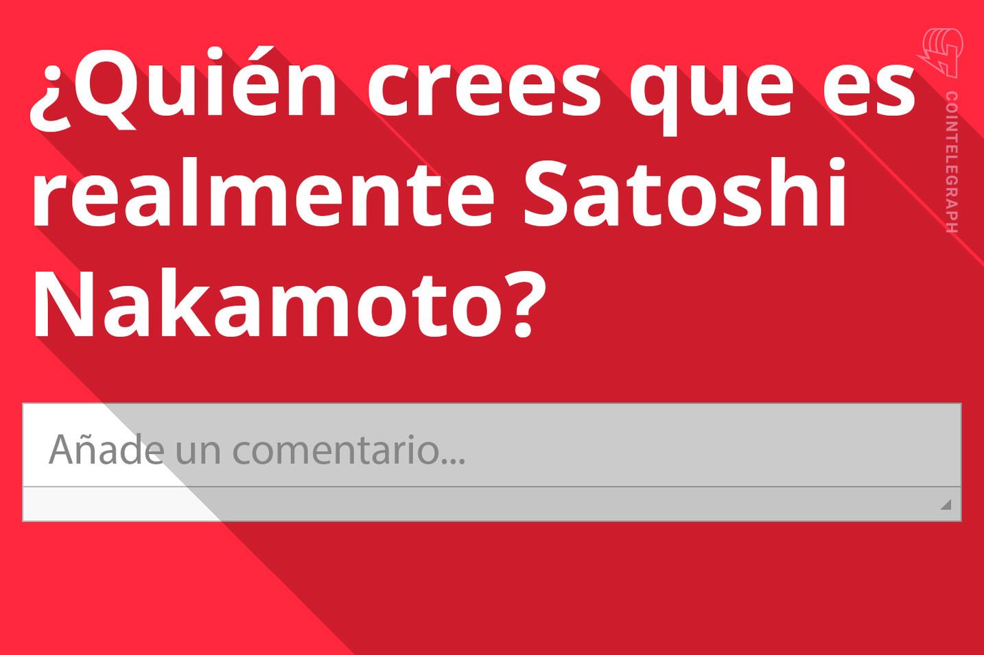 Exprésate: ¿Quién crees que es realmente Satoshi Nakamoto?
