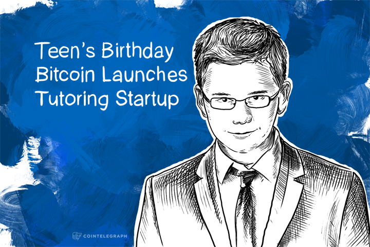 Teen's Birthday Bitcoin Launches Tutoring Startup