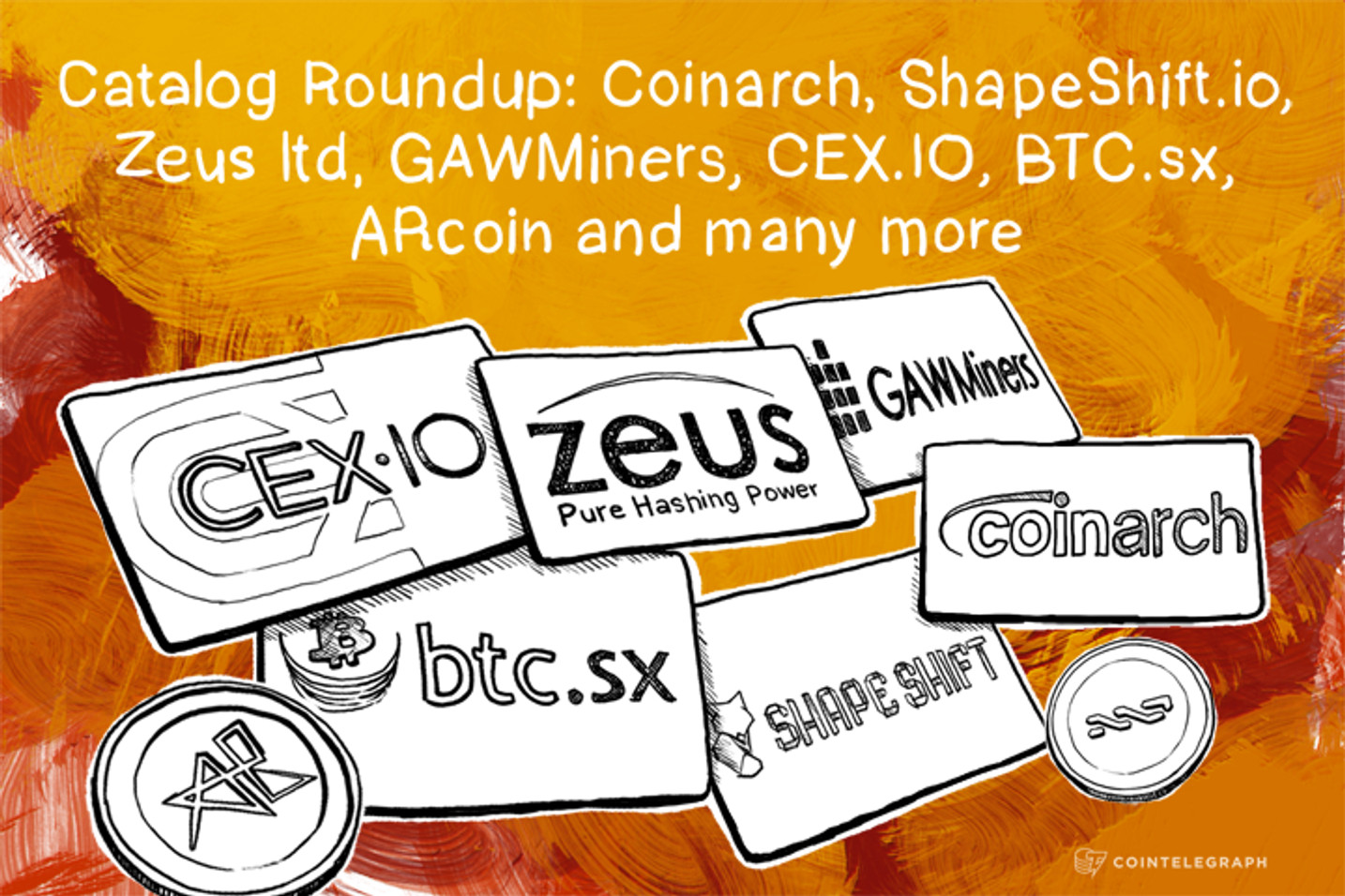 Catalog Roundup: Coinarch, ShapeShift.io, Zeus ltd, GAWMiners, CEX.IO, BTC.sx, PB Mining, ARcoin and many more