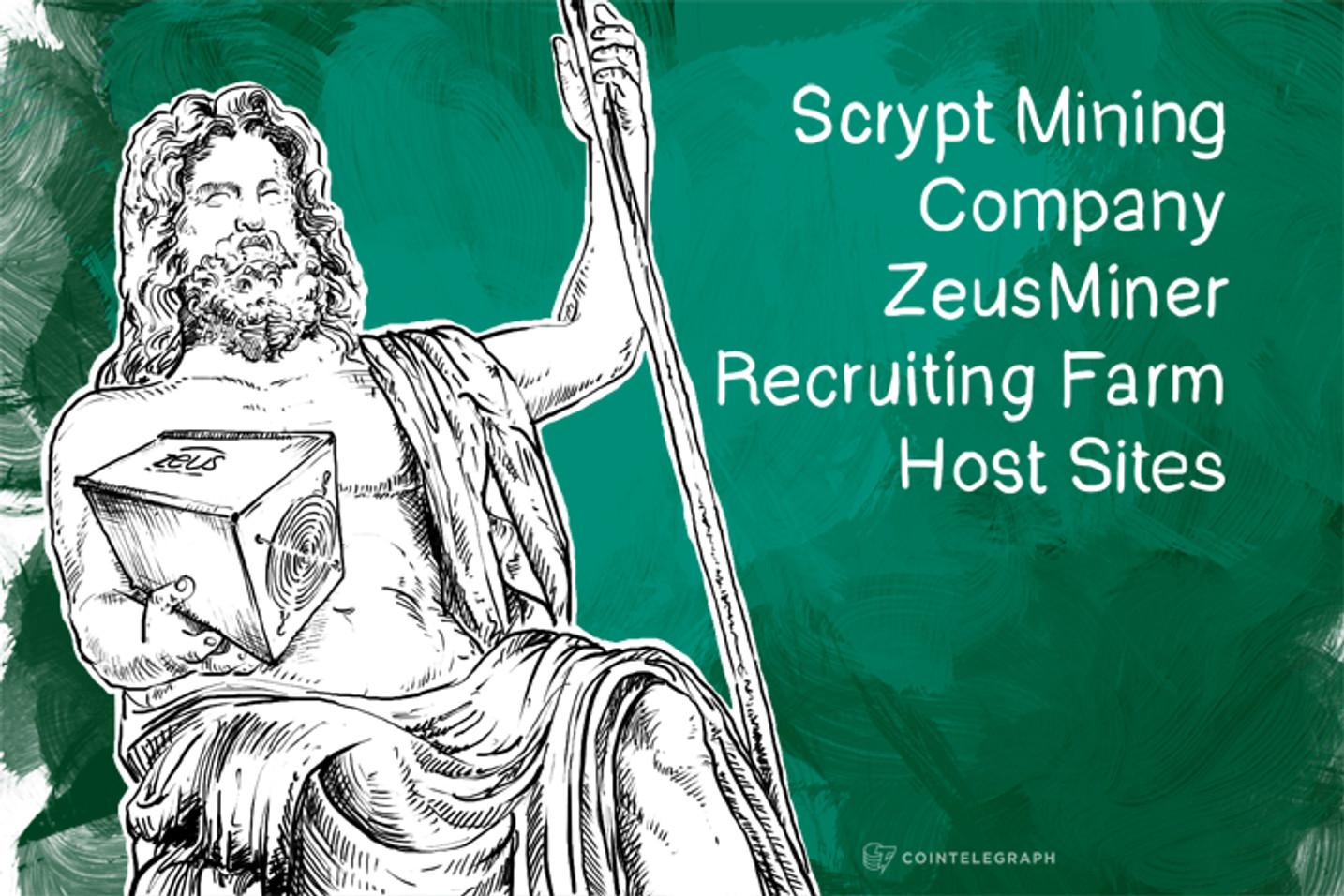 Scrypt Mining Company ZeusMiner Recruiting Farm Host Sites