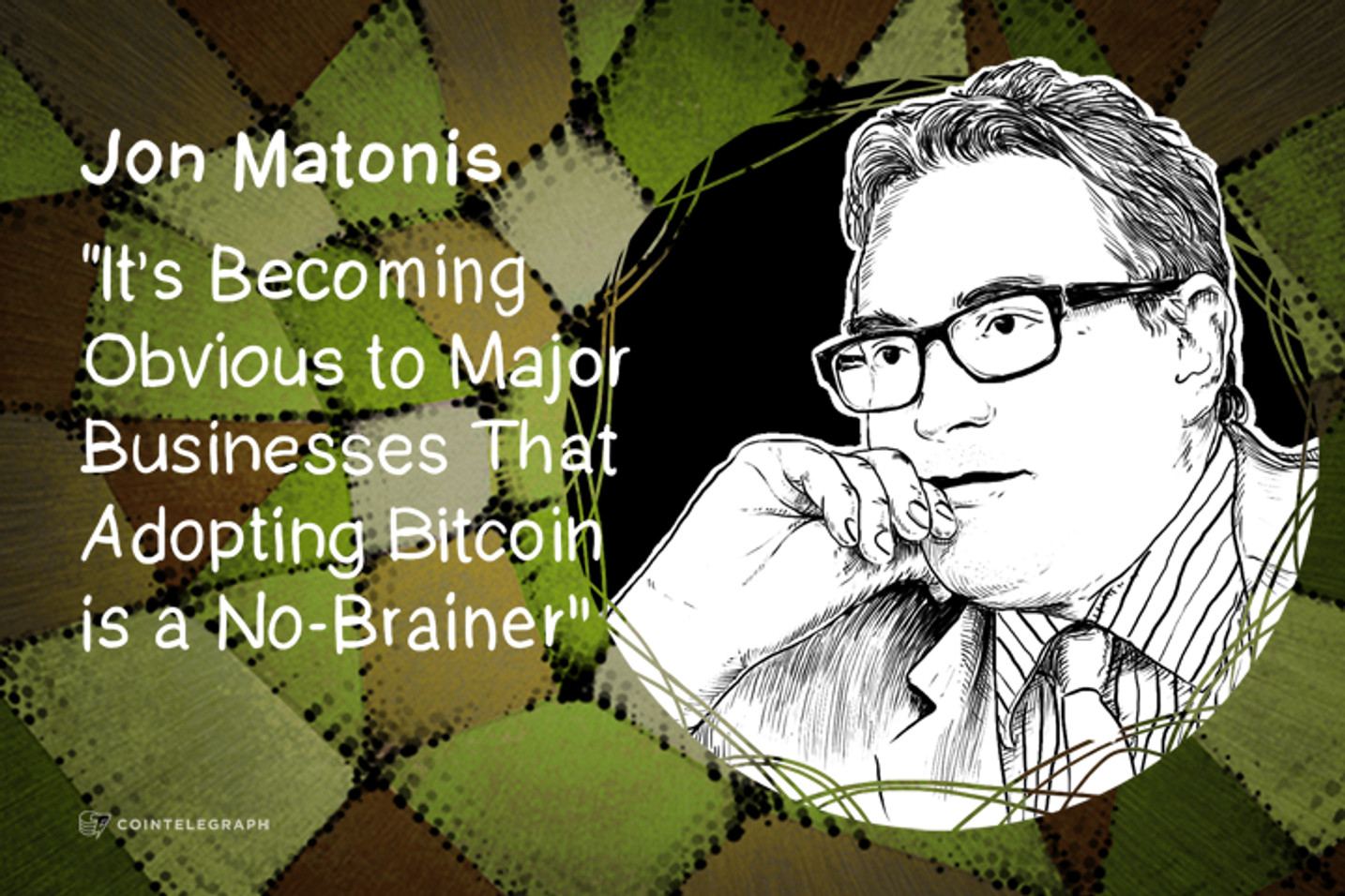 Jon Matonis: It's Becoming Obvious to Major Businesses That Adopting Bitcoin is a No-Brainer