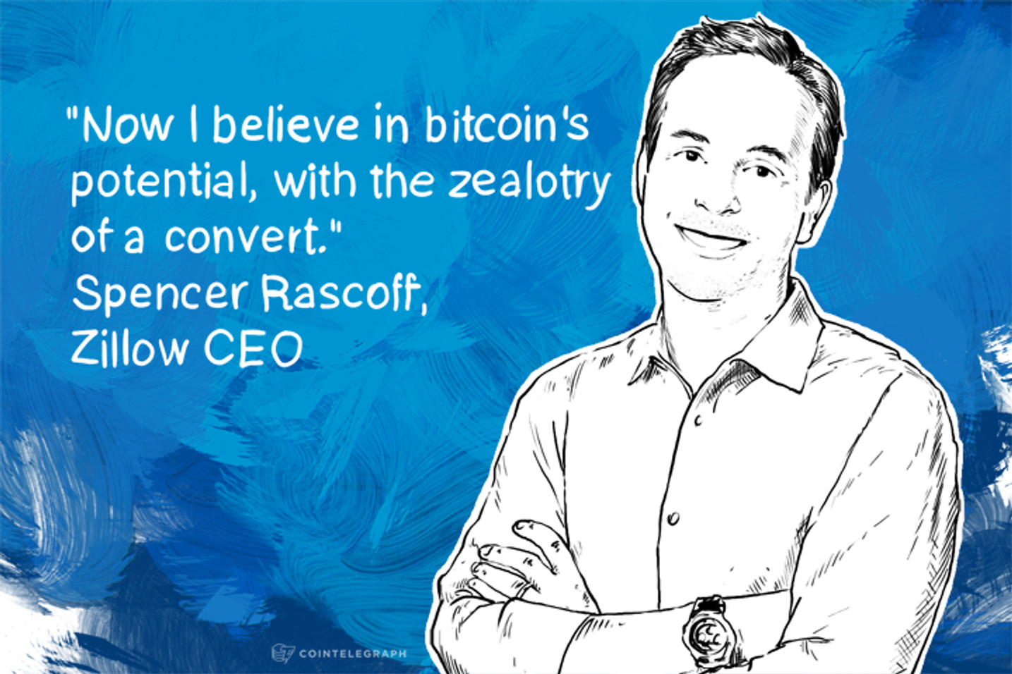 'Now I believe in bitcoin's potential, with the zealotry of a convert'  Spencer Rascoff, Zillow CEO