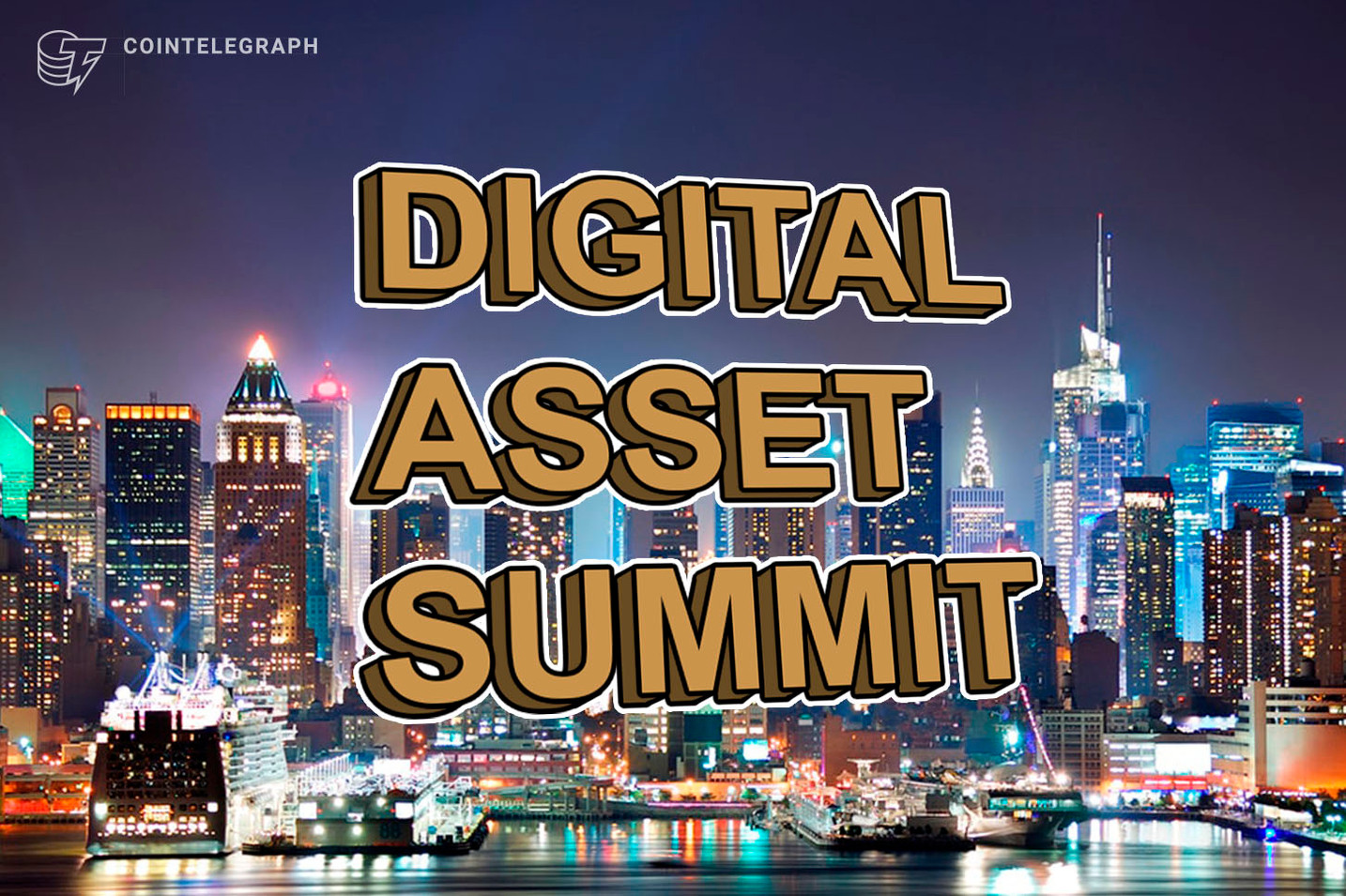 Major Financial Institutions, Asset Managers and Blockchain Industry Leaders to Convene in New York at the Digital Asset Summit, May 15, 2019
