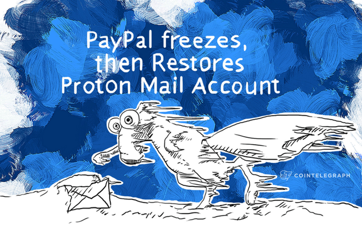 PayPal freezes, then Restores Proton Mail Account