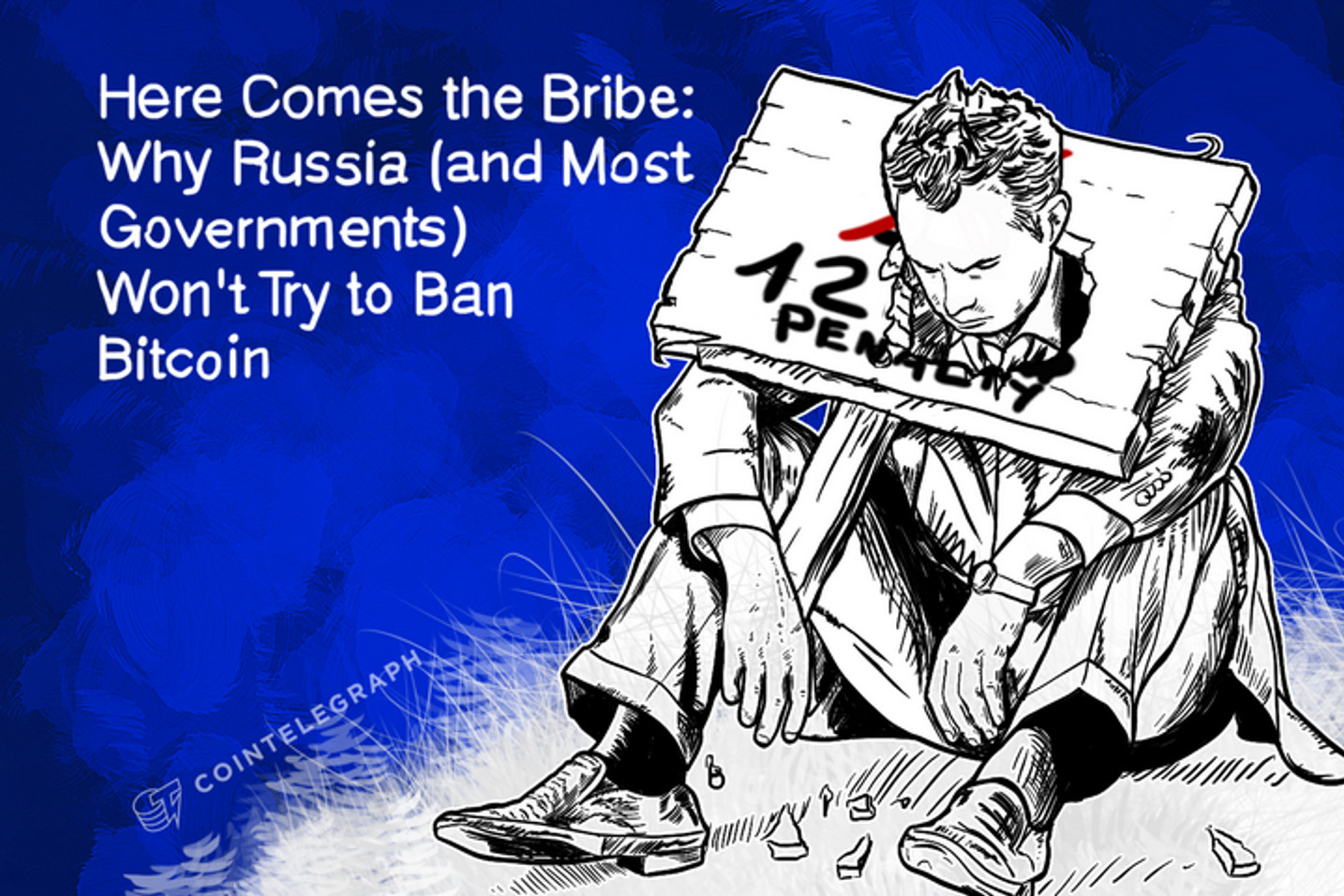 Here Comes the Bribe: Why Russia (and Most Governments) Won't Try to Ban Bitcoin