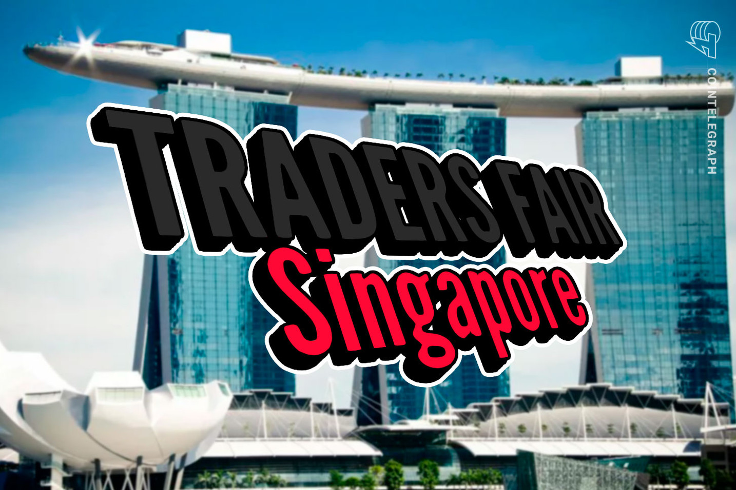 Traders Fair, a Series of Worldwide Financial Events, Is Coming to Singapore Already Second Time