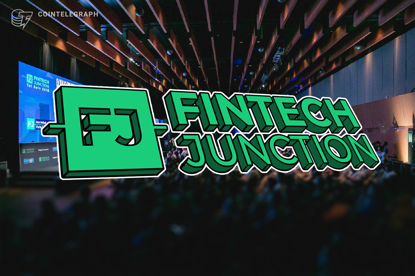 FINTECH JUNCTION 2019: Building the Future of Financial Services