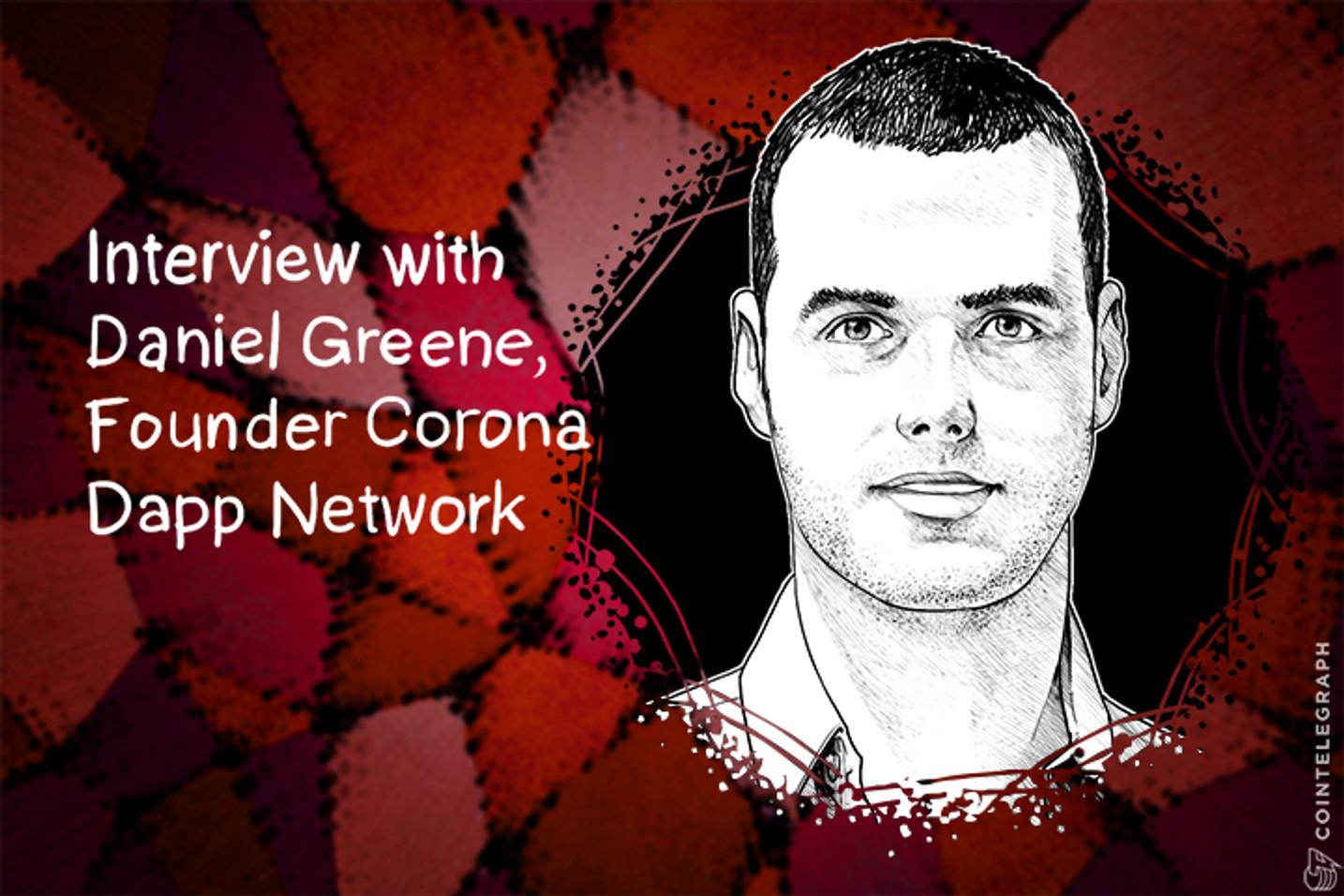 Decentralization Is A Market Force: Inside The Corona Dapp Network With Daniel Greene