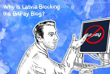 Why Is Latvia Blocking the BitPay Blog?